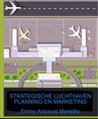 Strategische Luchthavenplanning en Marketing