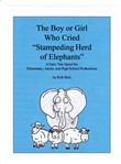 "The Boy or Girl Who Cried, ""Stampeding Herd of Elephants!"""