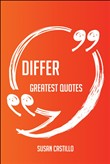 Differ Greatest Quotes - Quick, Short, Medium Or Long Quotes. Find The Perfect Differ Quotations For All Occasions - Spicing Up Letters, Speeches, And Everyday Conversations.