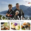 Cucina & magia. The magic cooking show. Con DVD video