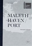 Maleth / haven / port. Heterotopias of evocation. The Malta pavilion - 58th international art exhibition, La Biennale di Venezia. Catalogo della mostra (Venezia, 11 maggio-24 novem