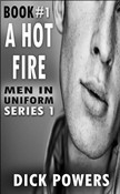 A Hot Fire (Men In Uniform Series 1, Book 1)