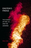 Einstein's Fridge: The Science of Fire, Ice and the Universe