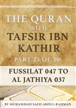 The Quran With Tafsir Ibn Kathir Part 25 of 30: Fussilat 047 To Al Jathiya 037