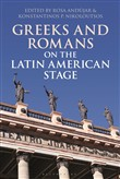 Greeks and Romans on the Latin American Stage
