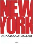 New York. Da Pollock a Basquiat
