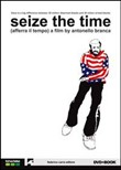 Seize the time (Afferra il tempo). DVD. Con libro