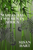 Margo Has Two Men In Africa