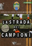 La strada dei campioni. School for coach training in technical skill development. Secondo livello. Con DVD