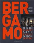 Bergamo Sguardi, Parole, Emozioni. Glances Words Emotions