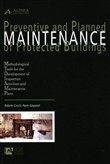 Preventive and planned maintenance of protected buildings. Methodological tools for the development of inspection activities and maintenance plans