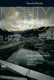 Mighty silence. Images of destruction. The great 2011 earthquake and tsunami of East Japan and Fukushima