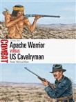 Apache Warrior vs US Cavalryman