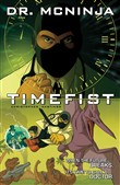 The Adventures of Dr. McNinja Volume 2: Timefist