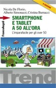 Smartphone e tablet a 50 all'ora. L'imparafacile per gli over 50