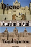 Tourism in Mali, Tombouctou, Djenne and Dogon Kingdom