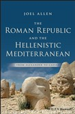 The Roman Republic and the Hellenistic Mediterranean