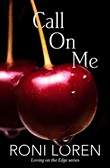 Call On Me (Loving on the Edge, Book 7)