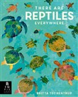 there are reptiles everyw...