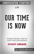 Our Time Is Now: Power, Purpose, and the Fight for a Fair America by Stacey Abrams: Conversation Starters