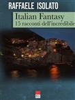 Italian fantasy. 15 racconti dell'incredibile