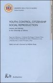 Youth, control, citizeship, social reproduction. Lesson and debates in the University of Salerno