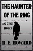 The Haunter of the Ring & Other Tales