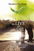 To live or to die. The life and love of a street evangelist