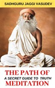 The Path Of Meditation: A guide for meditation