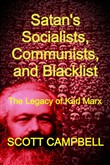 Satan's Socialists, Communists, and Blacklist: The Legacy of Karl Marx
