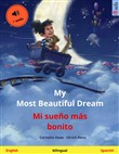 My Most Beautiful Dream – Mi sueño más bonito. Bilingual children's picture book (English – Spanish), with audiobook for download