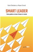 Smart leader. Come guidare un team di lavoro in remoto