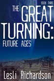 The Great Turning: Future Ages