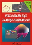 HOW TO CREATE LOGO IN ADOBE ILLUSTRATOR CC PART 1