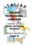 Italian. The new professional language. Vol. 2: Lessons 13-24