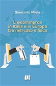L'e-commerce in Italia e in Europa tra mercato e fisco