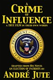 A Crime of Influence: a Screenplay