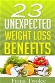 23 Unexpected Weight Loss Benefits