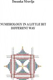 Numerology In a Little Bit Different Way (Some Fragments from a Magical Forest of Symbols - About Numbers and Energies)