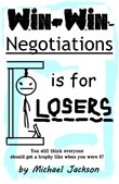 Win-Win Negotiations is for Losers
