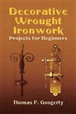 Decorative Wrought Ironwork Projects for Beginners