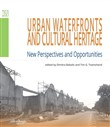 Urban waterfronts and cultural heritage. New perspectives and opportunities
