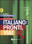 Italiano: pronti, via! Testo Vol. 2