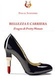 Bellezza e carriera. Il sogno di Pretty Woman