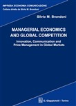 Managerial economics and global competition. Innovation, communication and price management in global markets