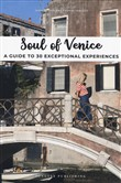 Soul of Venice. A guide to 30 exceptional experiences