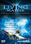The living matrix. Con DVD