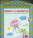 Whisky il ragnetto. Con CD Audio