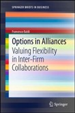 Options in alliances. Valuing flexibility in inter-firm collaborations