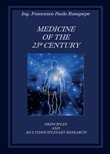 Medicine of the 23° century. Principles and multidisciplinary research